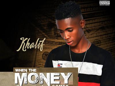 DOWNLOAD MP3: Khalif - When The Money Comes (Freestyle) || @khalifola