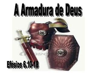 A ARMADURA DE DEUS Efésios 6: 10-18
