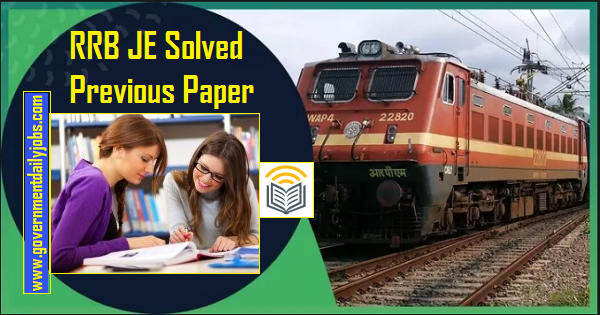 Download RRB JE Previous Papers pdf | RRB Jr Engineer Question & Answers