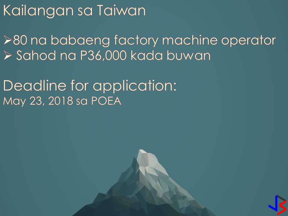 This is a good news to Filipinos who want to work in Japan.  Hundreds of jobs are up for grabs in Japan, especially for Filipinos. But you can only apply for these jobs through Philippine Overseas Employment Administration (POEA) and not in recruitment agencies so beware of illegal recruitment. According to POEA, Japan International Corporation of Welfare Services (JICWELS) is looking for 150 nurses and 720 care-workers. Nurses are guaranteed P78,000 salary per month while P73,000 per month for care-workers. Qualifications for Nurses Nursing Graduate With Licensed With three-years experience in hospital Qualification for Care-workers Anyone can apply as long as they have a certificate from caregiving training from Technical Education and Skills Development Authority (TESDA).  Applicants for both jobs need to undergo six-month language training which is a pre-requisite for national license exam in Japan. But POEA Deputy Administrator Jocelyn Sanchez assures the applicants that the training is free and with allowance.  Sanchez advised applicants to finish the training because in the end when they passed the exam they will be rewarded with big salaries. She added that this is a government-to-government program where applicants can be sure of trusted employers. For those who are willing, the application will be accepted until June 1 in POEA Regional Offices in your area while June 4 on POEA Central Office.  Meanwhile, 80 female factory machine operators are also needed in Taiwan. This is another government-to-government program with NXP Semiconductors Taiwan Ltd. Salary is around P36,000 and applicants may apply provided that they finished two-years in college. The deadline for application for Taiwan jobs is on May 23.