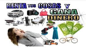 COSAS QUE TIENES Y QUE PUEDES RENTAR PARA GANAR DINERO