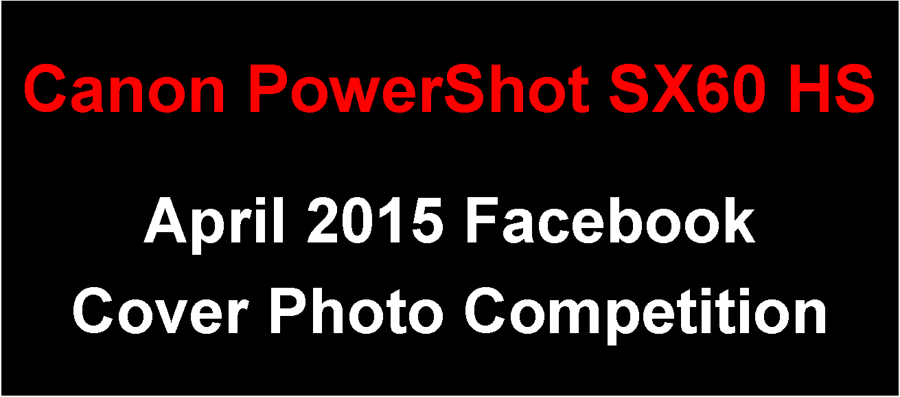 Canon PowerShot SX60 HS Facebook Cover Photo Competition - April 2015 Entries