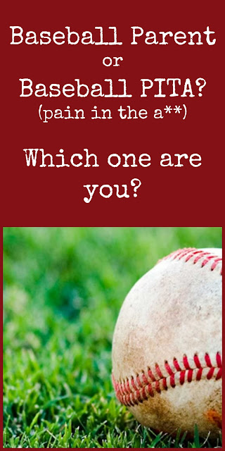 Baseball Parent or Baseball PITA? Dos and Don'ts for Being a Great Ball Parent