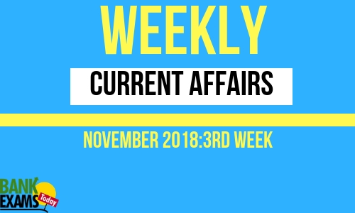 Weekly Current Affairs November 2018: 3rd week