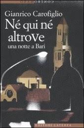 Gianrico Carofiglio, Né qui né altrove. Una notte a Bari