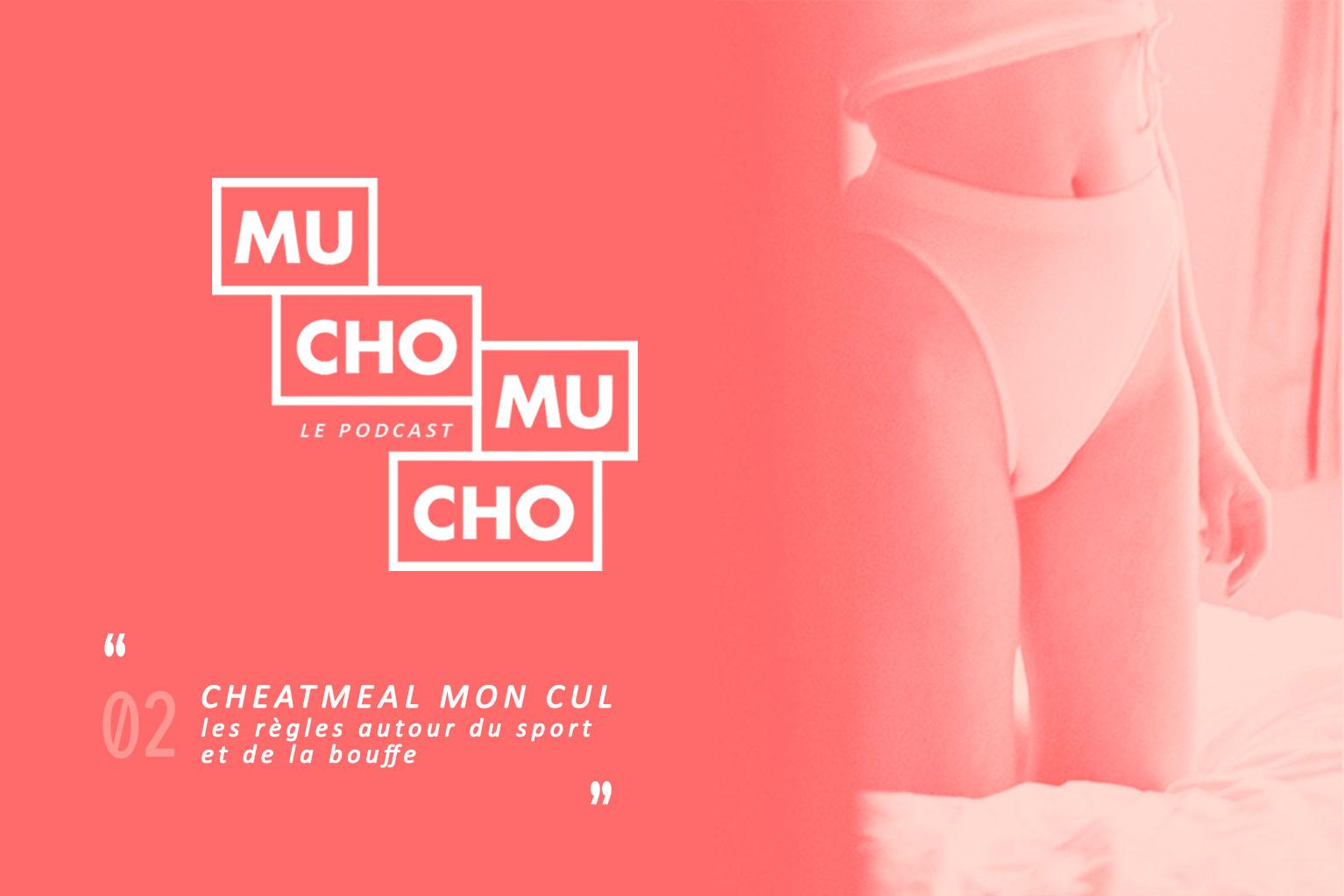 Mucho Mucho #02︱Cheatmeal mon cul (les règles autour du sport et de la bouffe)