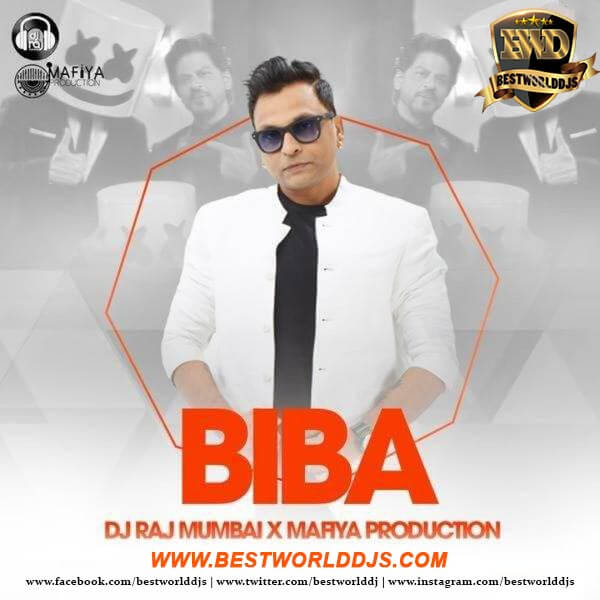 BIBA (Remix) - DJ RAJ MUMBAI X Mafiya Production