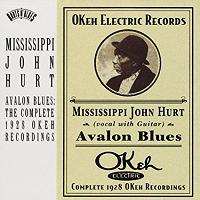 Mississippi John Hurt · Avalon Blues: The Complete 1928 OKeh Recordings