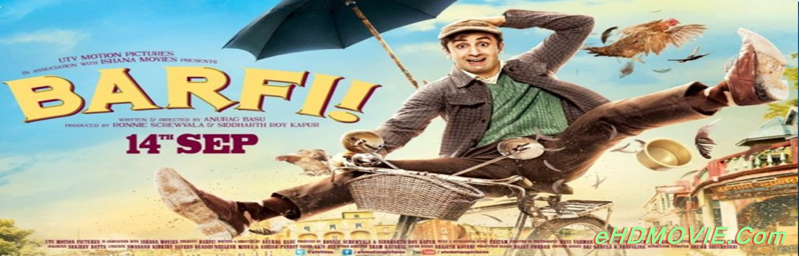 Barfi! 2012 Full Movie Hindi 720p - 480p ORG BRRip 550MB - 1.3GB ESubs Free Download