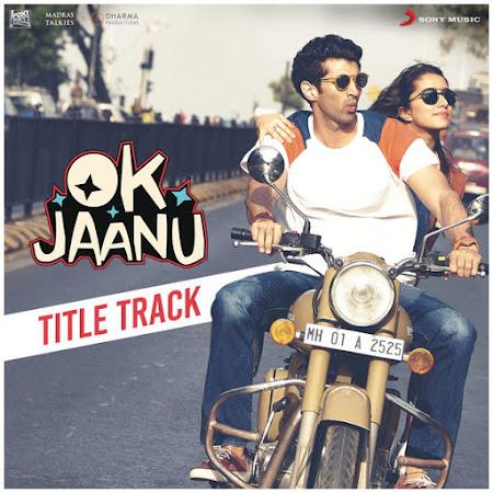 OK Jaanu (Title Song) (2017)