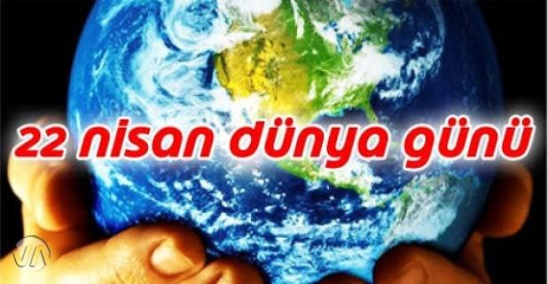 Dünya Günü Nedir, 22 Nisan niçin Dünya Günüdür?