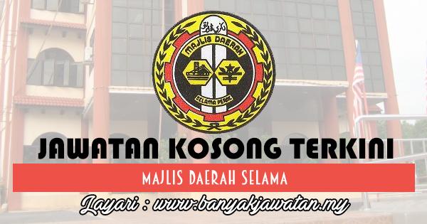Jawatan Kosong 2017 di Majlis Daerah Selama www.banyakjawatan.my