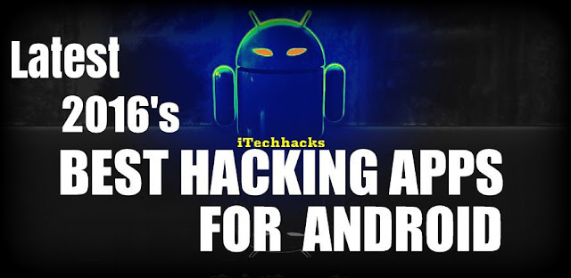(Amazing) Best 2016 Android Hacking Apps | Download Android Hacking Tools & Apps