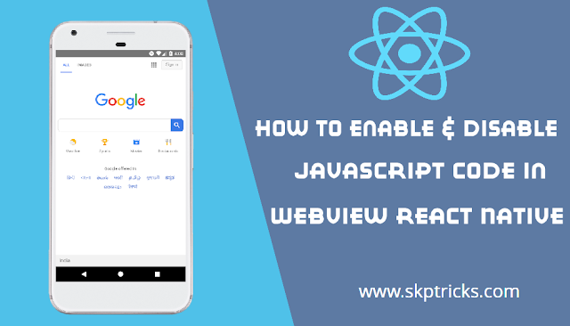 How To Enable & Disable JavaScript Code in WebView React Native