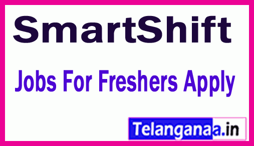 SmartShift Recruitment Jobs For Freshers Apply
