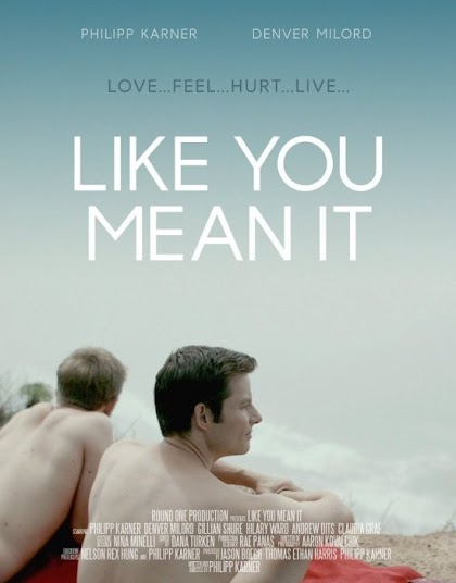 Como Si Lo Sintieras - Like You Mean It - PELICULA - EEUU - 2015