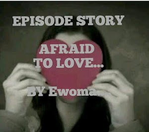 Story; Afraid To Love- Episode 13