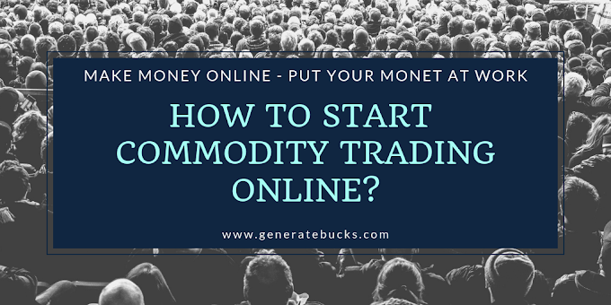 How to start commodity trading online? – Generatebucks