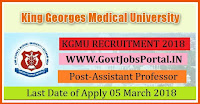 King George's Medical University Recruitment 2018– 131 Assistant Professor, Associate Professor