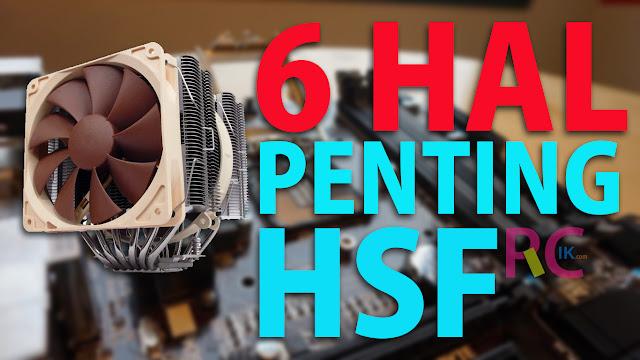 Perhatikan 6 Point Penting Ini Pada Saat Memilih Heatsink Fan (HSF) untuk PC Rakitanmu: Panduan Khusus Pemula - Based on Pengalaman