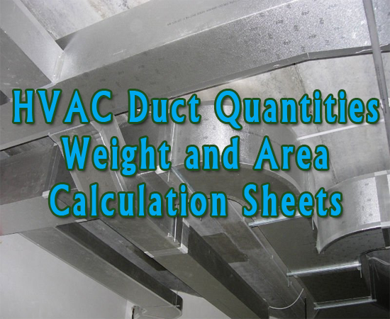 HVAC Duct Quantities, Weight and Area Calculation Sheets