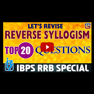 Reverse Syllogism | Let's Revise | Top 20 Questions | Reasoning | IBPS RRB Special 2017