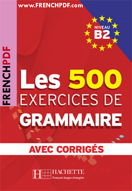 Les 500 exercices de grammaire b2 pdf livre avec corrigés intégrés