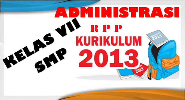 Perangkat administrasi Kelas VII KK 2013 Terbaru
