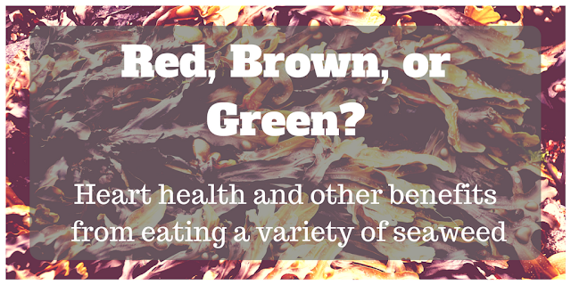 Eat seaweed for lower cholesterol lower blood pressure folic acid folate vitamin b12