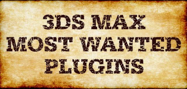 3ds Max Most Wanted Plugins