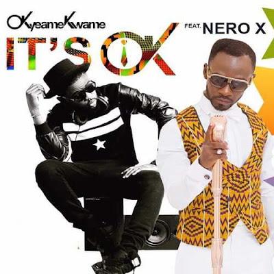Okyeame Kwame -- Its Ok (Feat.Nero X)
