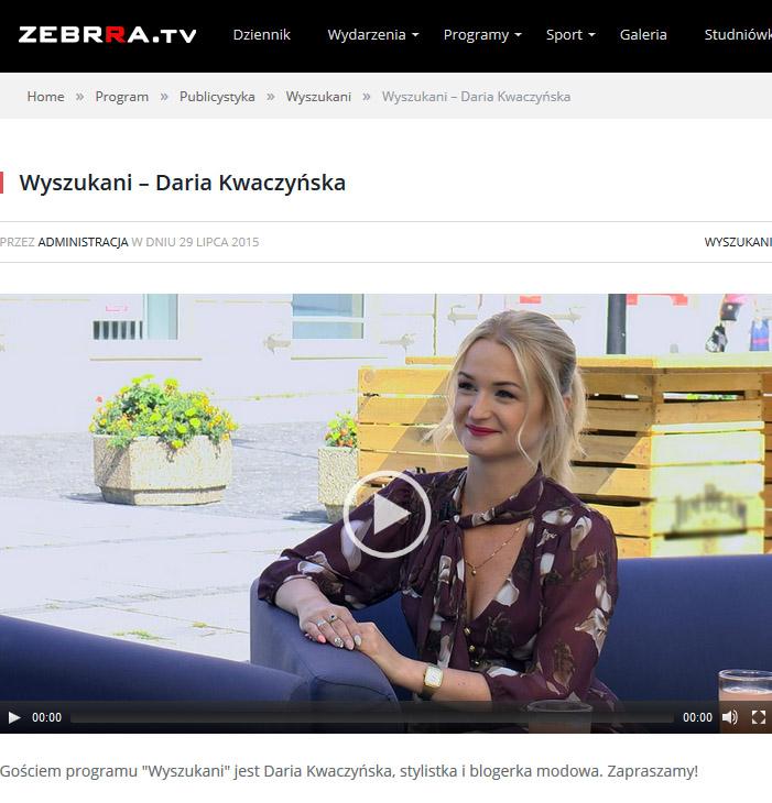 http://zebrra.tv/2015/07/29/wyszukani-daria-kwaczynska/