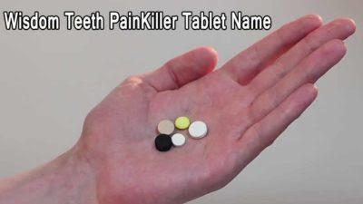 Wisdom Teeth Pain Killer Tablet Name