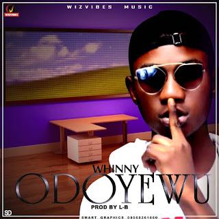 Music: WHINNY ODO'YEWU