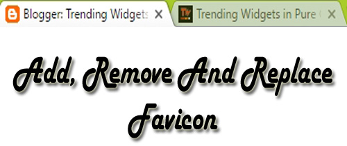Add, Change, Replace and Remove Favicon in Blogger Blogs
