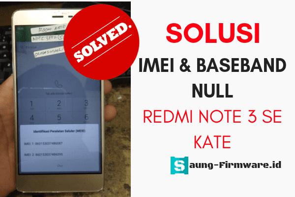 Mengatasi Imei & Baseband Null Xiaomi Redmi Note 3 Pro SE (Kate)