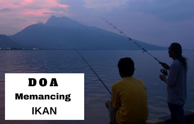 Mustajab, Doa Memancing Ikan Biar Sanggup Banyak
