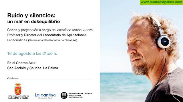 """El científico Michel André, protagonista en el Ciclo de Charlas del Charco Azul con """"Ruidos y Silencios: Un mar en desequilibrio"""""""