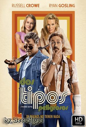 Dos Tipos Peligrosos [2016] [Latino-Ingles] HD 1080P [Google Drive] GloboTV