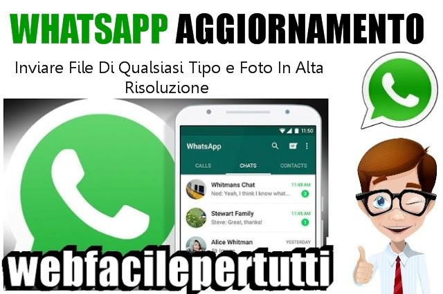 WhatsApp | Con Il Nuovo Aggiornamento è Possibile Inviare File Di Qualsiasi Tipo e Foto In Alta Risoluzione