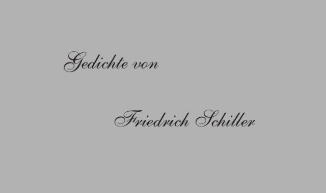 Gedichte Und Zitate Fur Alle Gedichte Von F Schiller Die