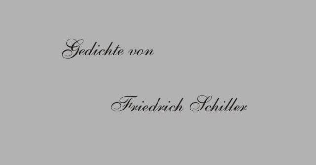 Gedichte Und Zitate Fur Alle Gedichte V F Schiller Die