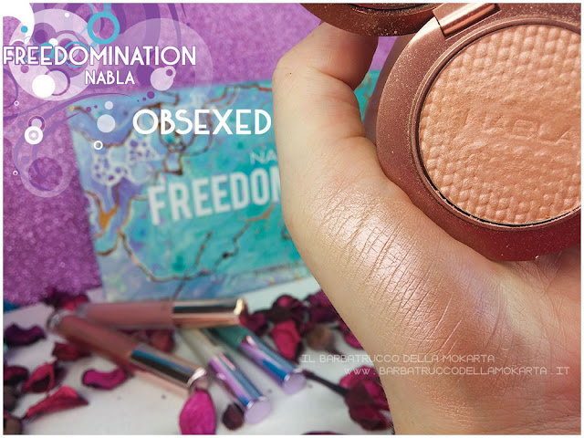 obsexed  swatches highlighter nabla cosmetics  recensione shades & glow freedomination collection summer