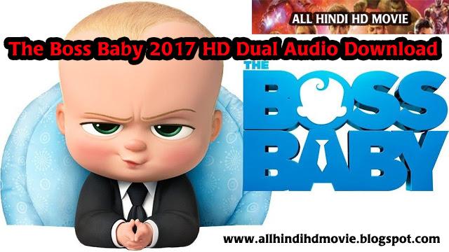 All Hindi Hd Movie Hollywood Movie In Hindi The Boss Baby 2017 Hd Dual Audio Download
