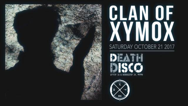 CLAN OF XYMOX: Σάββατο 21 Οκτωβρίου @ Death Disco