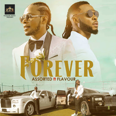 Audio Assorted ft Flavour - Forever Mp3 Download