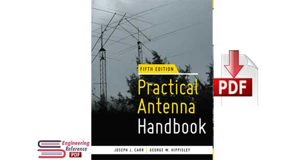 Download Practical Antenna Handbook Fifth Edition by Joseph J. Carr and George W. Hippisley free pdf
