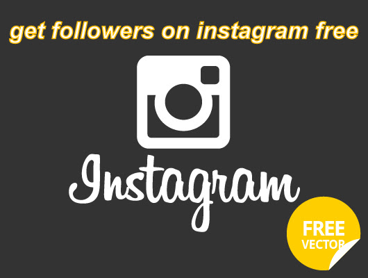 The Do's and Don'ts of Get Followers on Instagram Free ~ HOW TO GET FOLLOWERS ON INSTAGRAM INSTANTLY