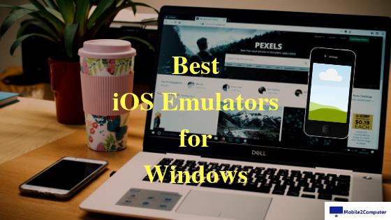 Best iPhone emulators and iPad emulators for Windows computer