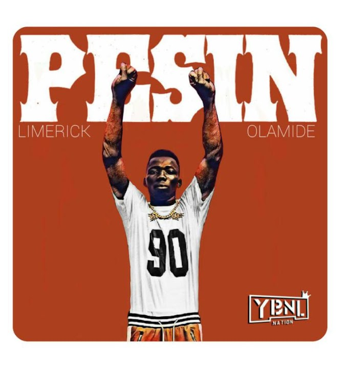 YBNL Presents: Limerick – Pesin ft. Olamide